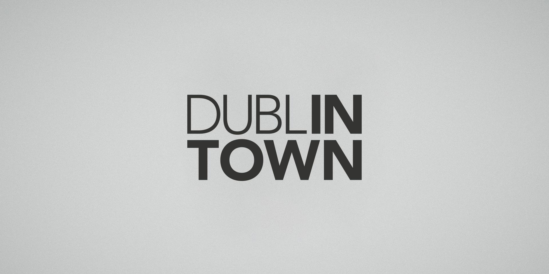 Branding Dublin Town